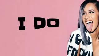 Cardi B   I Do Feat. SZA (Lyrics)