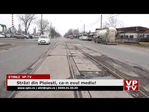 Străzi din Ploiești, ca-n evul mediu!