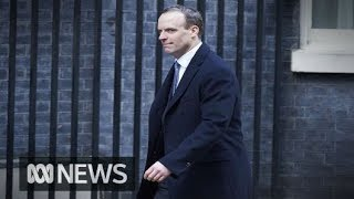 Brexit Minister Dominic Raab resigns over Theresa May