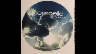 Bombelle   La Musique  DJ Bomba