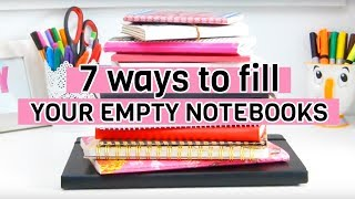 7 ways to fill your empty notebooks