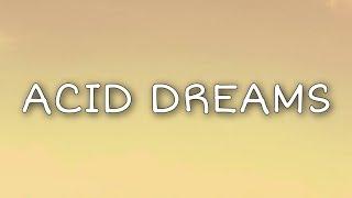 Max   Acid Dreams (Lyrics)