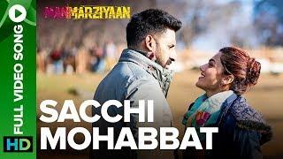 Sacchi Mohabbat | Full Video Song | Manmarziyaan | Amit