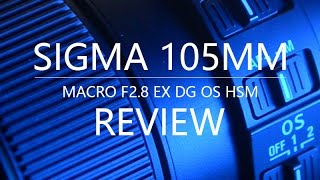 Sigma MACRO 105mm F2.8 EX DG OS HSM review