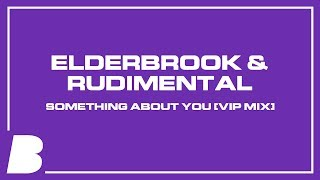 Elderbrook & Rudimental   Something About You [VIP Mix]