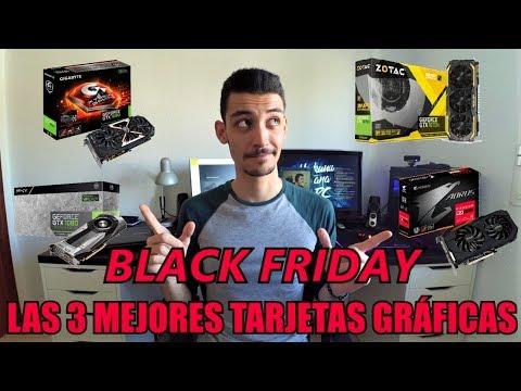 Las 3 MEJORES TARJETAS GRÁFICAS para comprar en BLACK FRIDAY / NVIDIA Y AMD Calidad/Precio 2017