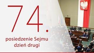 74. posiedzenie Sejmu RP - dzień 2 [NA ŻYWO]