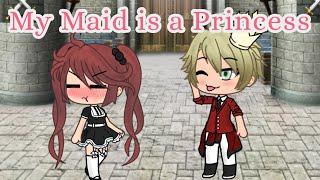My Maid is a Princess ~GLMM~