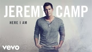 Jeremy Camp - Here I Am (Audio)