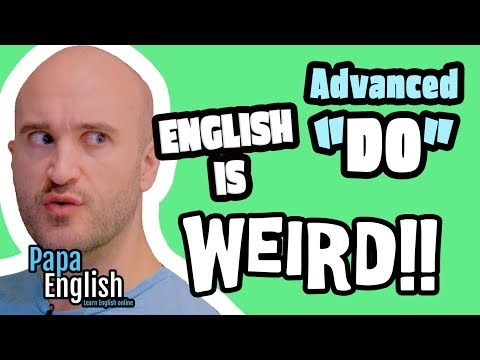 "Advanced ways to use ""DO""! - English is Weird!"