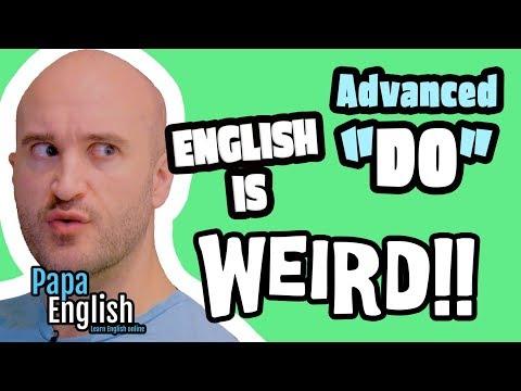 "Advanced ways to use ""DO""! - English is Weird!"