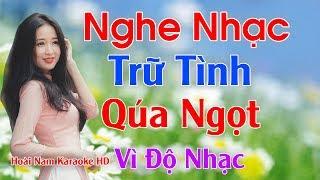 lien-khuc-nhac-song-tru-tinh-qua-ngot-nhac-song-que-huong-nghe-hoai-khong-chan