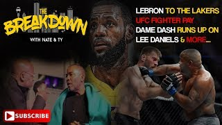 Lebron James To Lakers, Dame Dash Vs. Lee Daniels The Breakdown E.4
