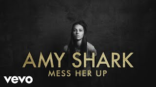 Amy Shark   Mess Her Up (Lyric Video)