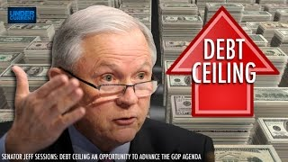 Sen. Sessions: Debt Ceiling An Opportunity to Advance GOP Agenda