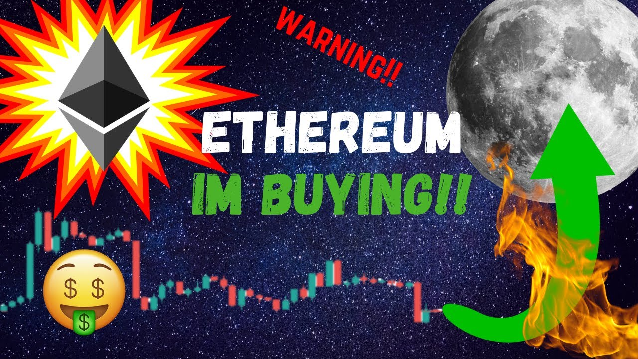 I AM BUYING MORE ETHEREUM NOW!! (ETH)