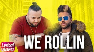 We Rollin (Lyrical Video) | Sukhe | Deep Jandu | J-Hind | Shrey Sean | Blizzy | Minister Music
