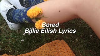 Bored || Billie Eilish Lyrics