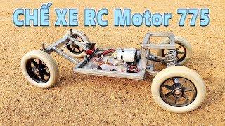 Hướng Dẫn Chế Xe Điều Khiển Với Motor 775 - 775 Motor RC Car