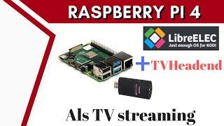 Über Raspberry Pi 4 fernsehen mit LibreELEC und TVHeadend mit DVB-C USB Stick [DEUTSCH]