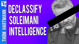 Why We Must Declassify Soleimani Intelligence Now