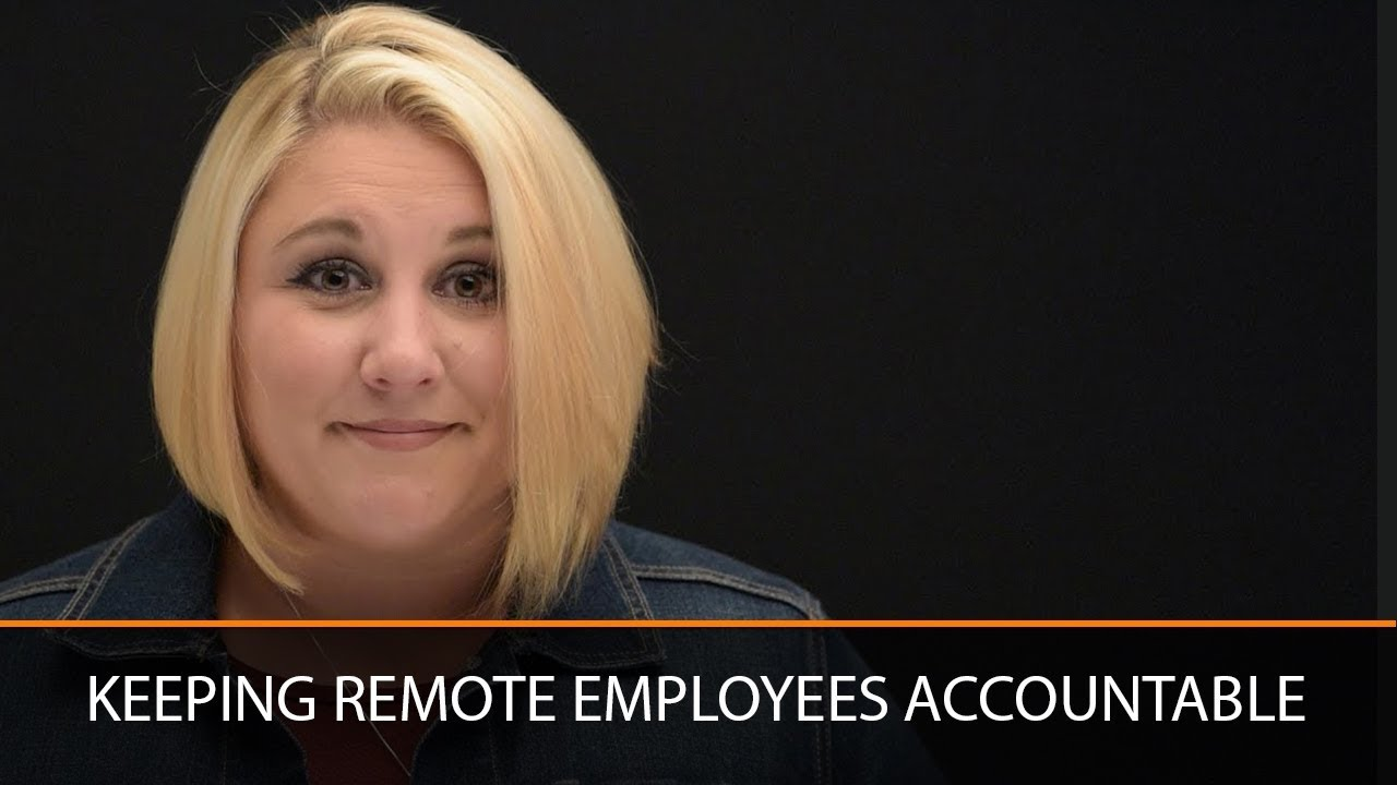 How We Keep Remote Employees Accountable