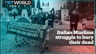 Coronavirus: Muslims in Italy find no place to bury their dead