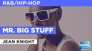 Mr. Big Stuff : Jean Knight | Karaoke With Lyrics