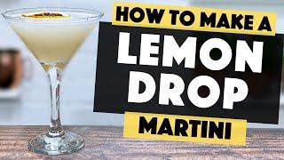 Lemon Drop Martini - How to make this AMAZING Martini Cocktail