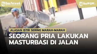 Beralasan Istri Sering Marah-marah, Seorang Pria Nekat Melakukan Masturbasi di Jalan