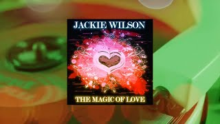 Jackie Wilson - The Magic of Love