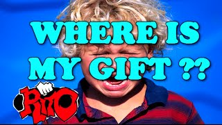 WHERE IS MY GIFT RITO??