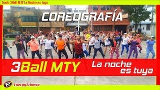3BallMTY  La Noche Es Tuya COREOGRAFÍA
