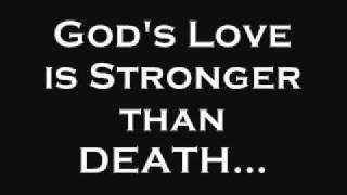 God's Love is Stronger than Death