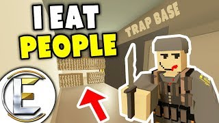 I EAT PEOPLE! - Unturned Roleplay (Cannibal With A Trap Base and A Holding Cell)