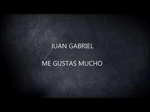 JUAN GABRIEL - ME GUSTAS MUCHO