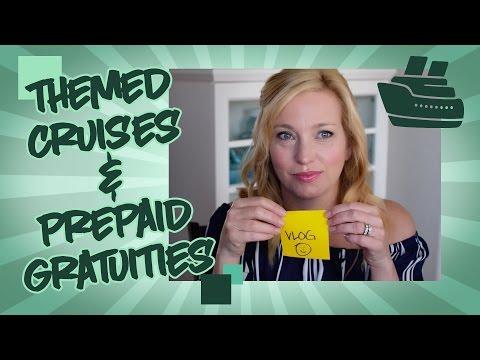 Themed cruises & prepaid gratuities Vlog 12