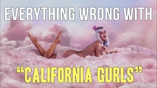 """Everything Wrong With Katy Perry - """"California Gurls"""""""