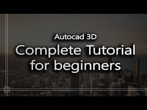 Autocad 3D - Complete tutorial for beginners