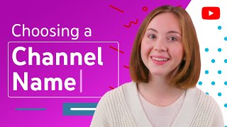 Choosing Your YouTube Channel Name