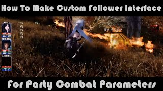 How To Make Custom Follower Interface For Party Combat Parameters