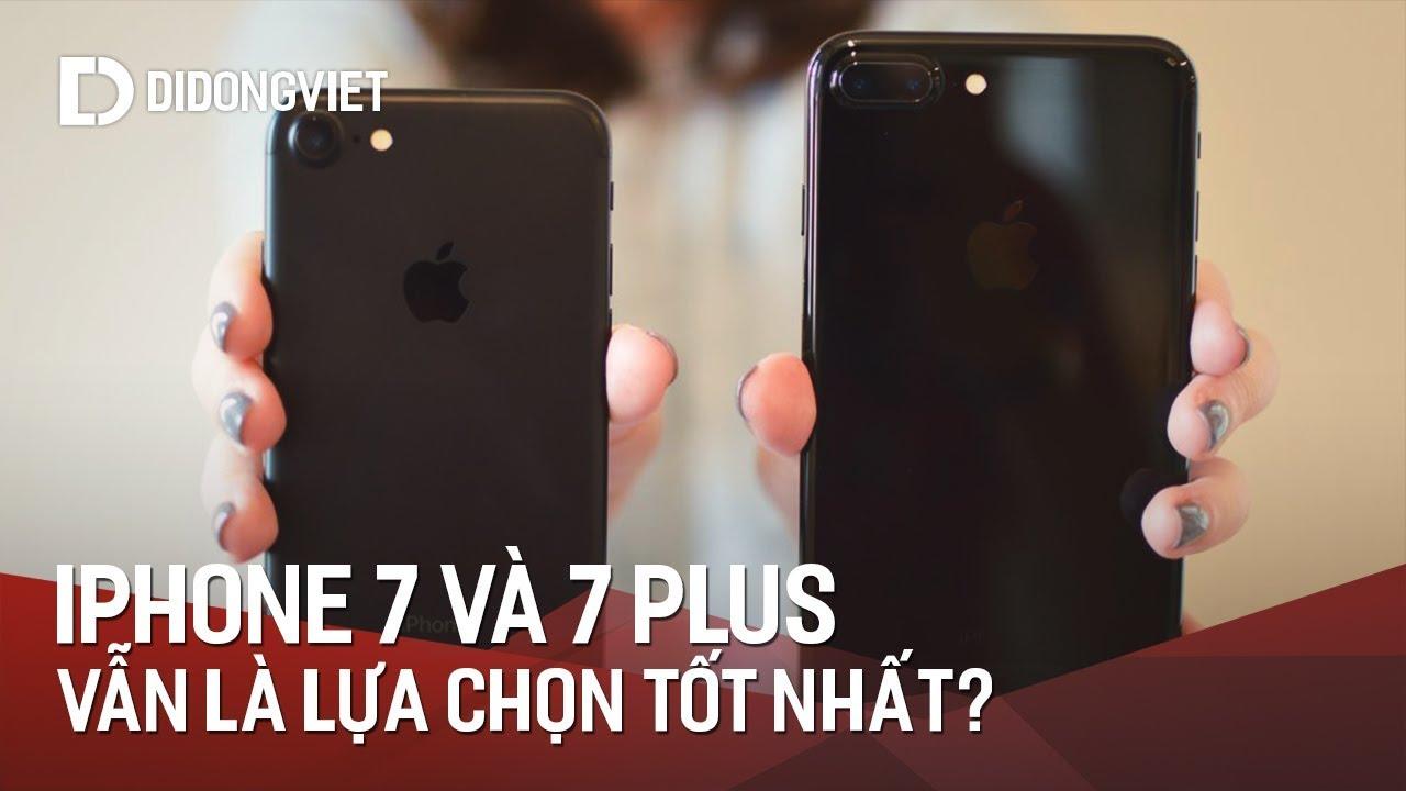 iPhone 7, 7 Plus: vẫn là lựa chọn tốt nhất trong năm 2018?
