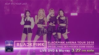 "LIVE DVD & Blu-ray ""BLACKPINK ARENA TOUR 2018 ""SPECIAL FINAL IN KYOCERA DOME OSAKA"""" TRAILER"