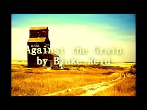 Against the Grain by Blake Reid