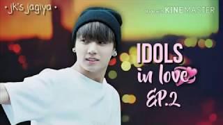 [BTS Jungkook FF] Idols In Love {EP.2}