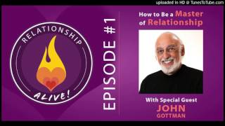 Relationship Alive - John Gottman - How to Be a Master of Relationship
