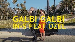 IN-S feat. Ozel - Galbi Galbi (Clip Officiel)