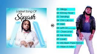 Lastest Squash Song 2018  Audio Jukebox [Billboard Dancehall] CD MIXTAPE