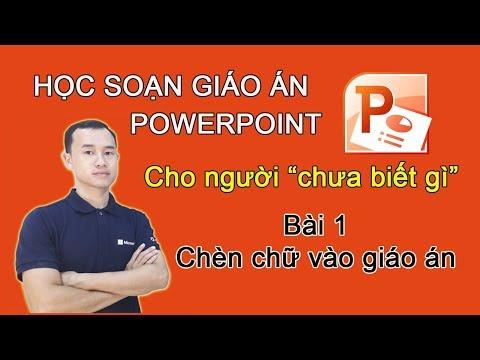 Hướng dẫn soạn giảng trên powerpoint