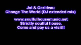 Joi & Gerideau - Change The World (DJ extended mix)